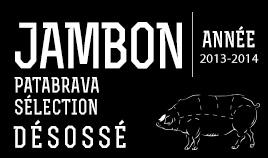JAMBON PATABRAVA DÉSOSSÉS SELECTION 13/14 ANNÉE