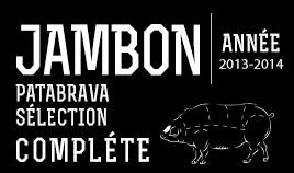JAMBON PATABRAVA SÉLECTION ENTIER ANNÉE 13/14